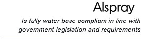 Alspray is fully water base compliant in line with government legislation and requirements.
